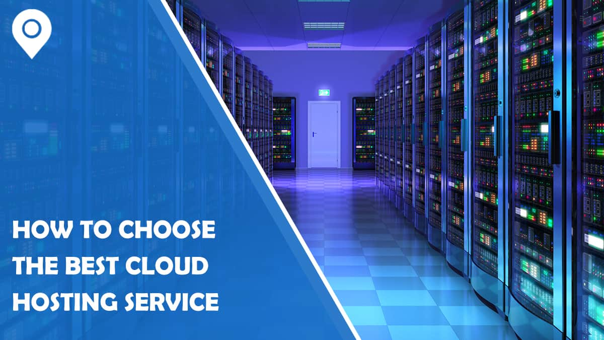 How To Choose The Best Cloud Hosting Service