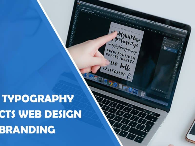How Typography Affects Web Design and Branding