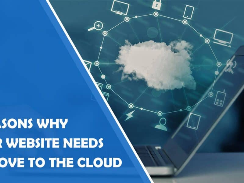 7 Reasons Why Your Website Needs to Move to the Cloud