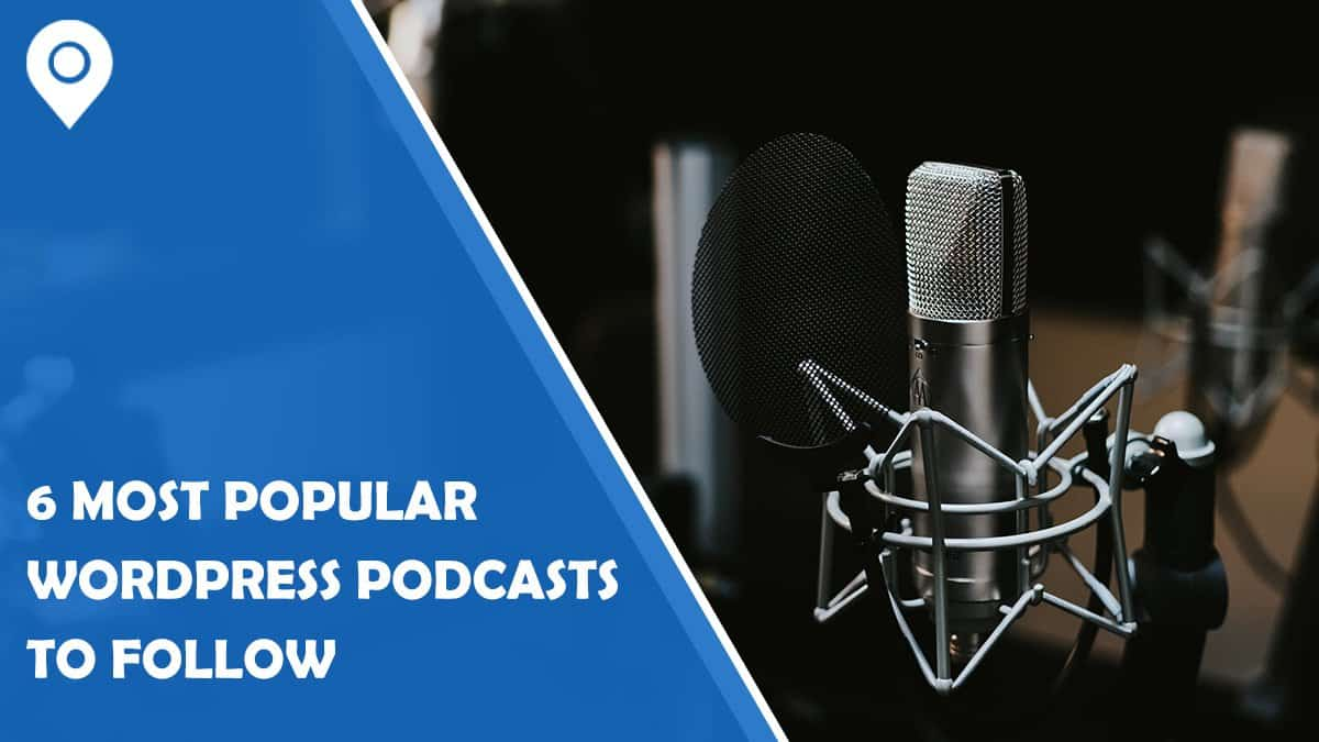6 Most Popular WordPress Podcasts to Follow