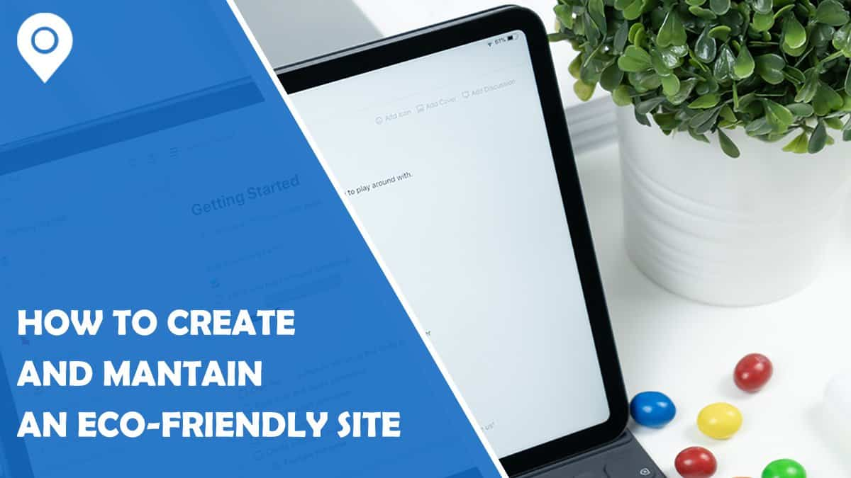 How to Create and Maintain an Eco-friendly Website