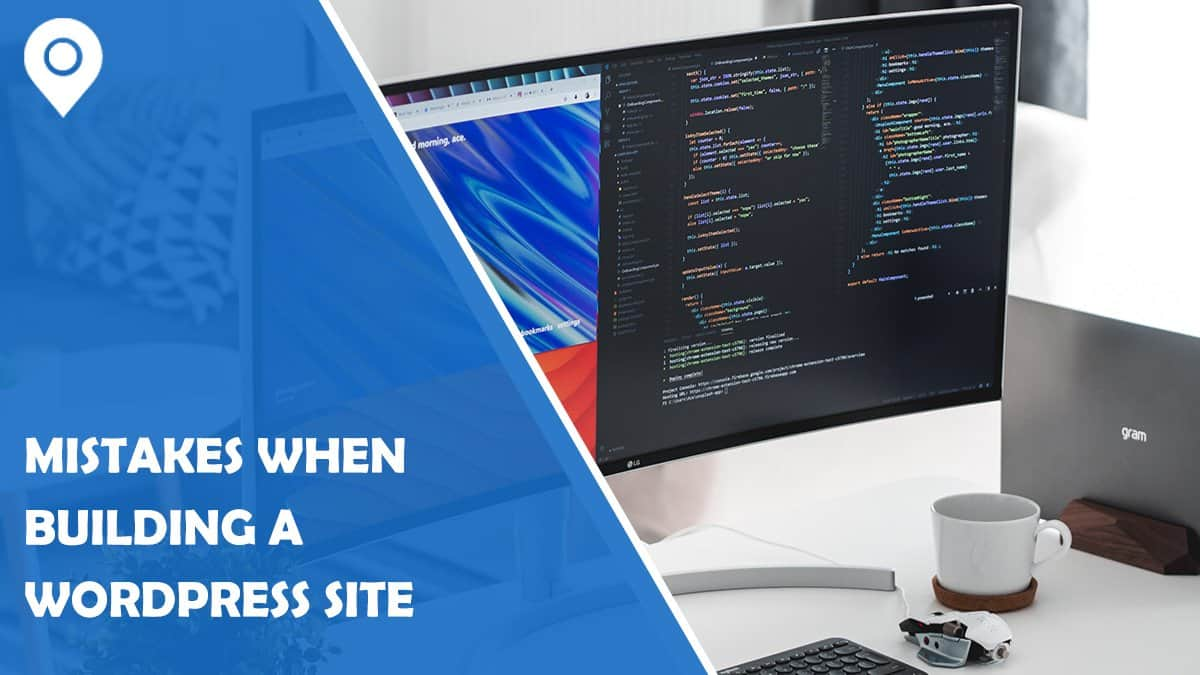 Most Common Mistakes People Make when Building a WordPress Website