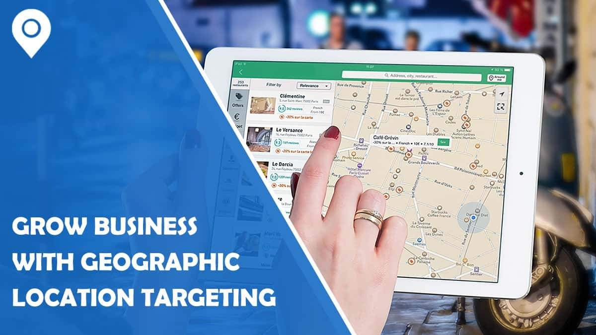 Five Ways to Grow Your Business with Geographic Location Targeting