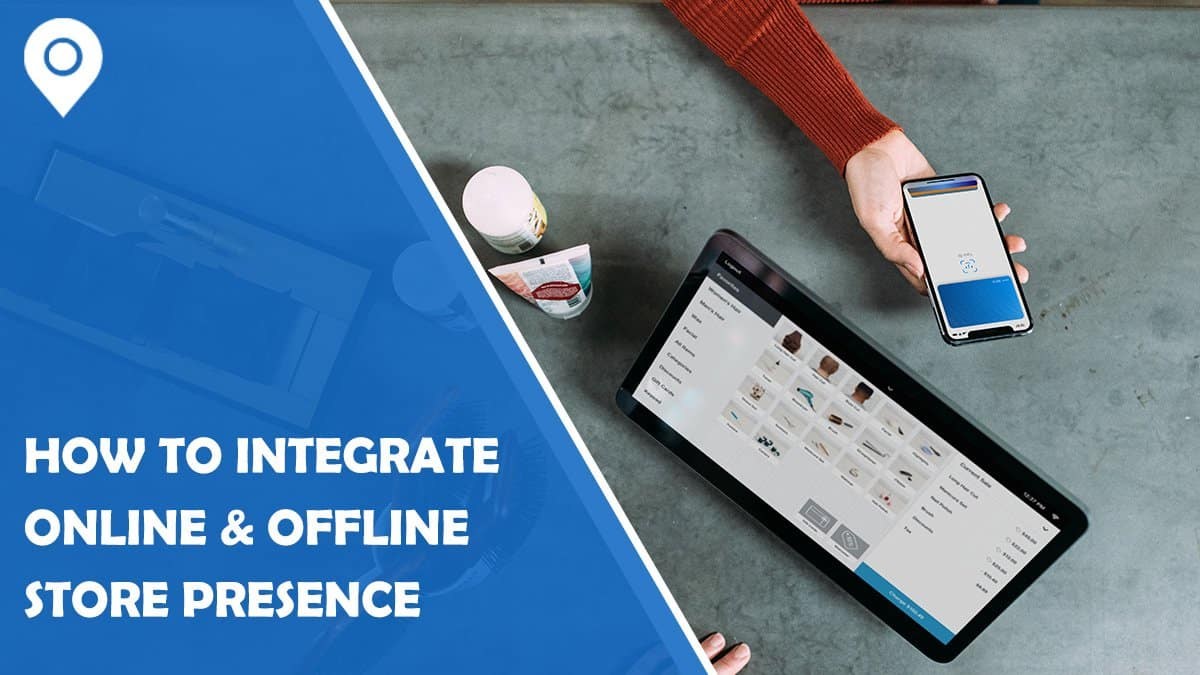 How to Integrate Your Online & Offline Store Presence