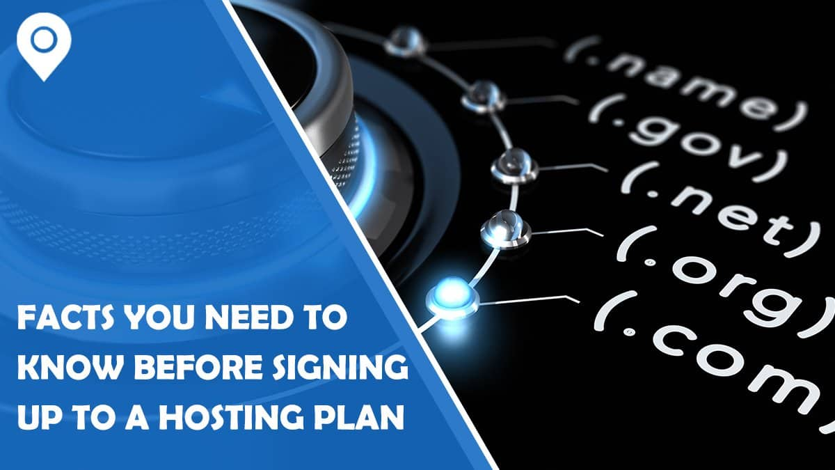 3 Facts you Need to Know Before Signing Up to a Hosting Plan