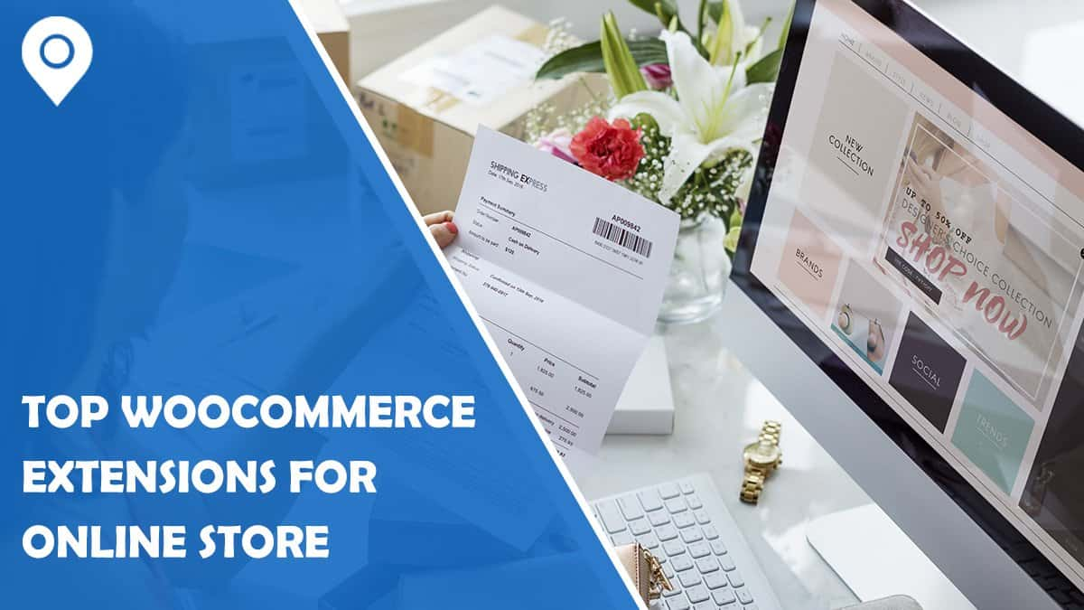 Top WooCommerce Extensions to Improve Your Online Store