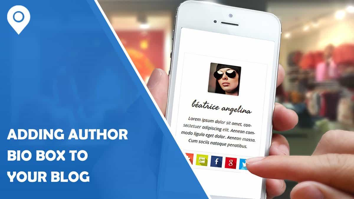 Why Adding Author Bio Box to your Blog is Important and How to Do It? (Step by step guide)
