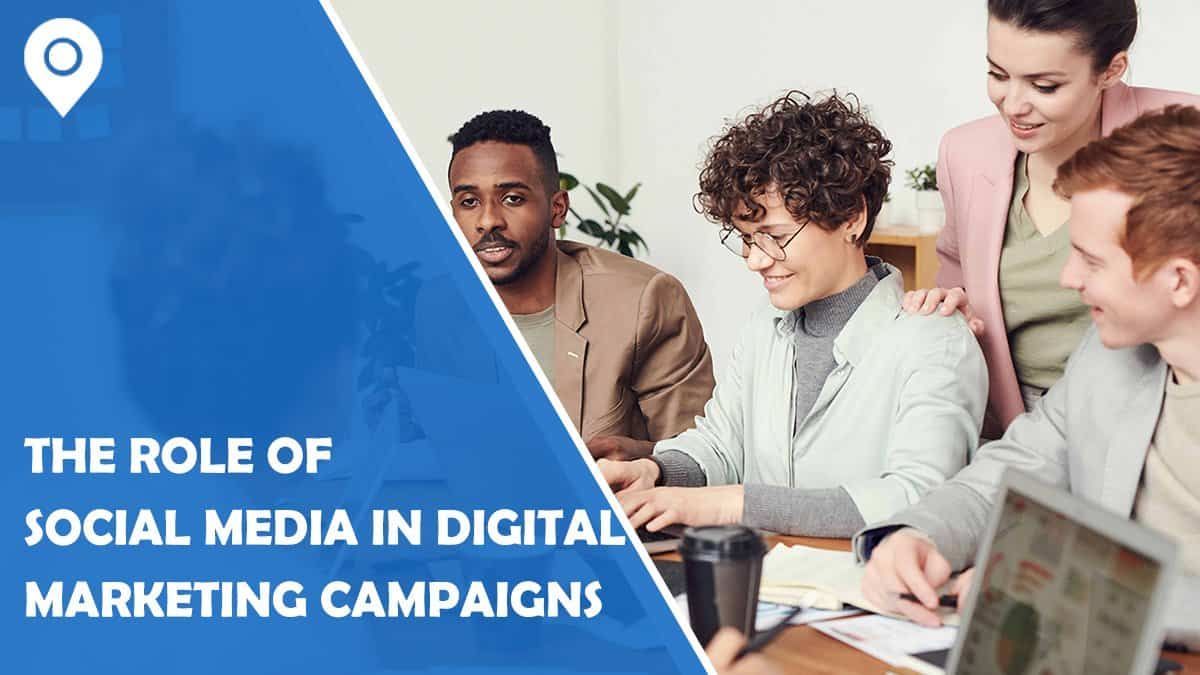 Understanding The Role Of Social Media In Today's Digital Marketing Campaigns