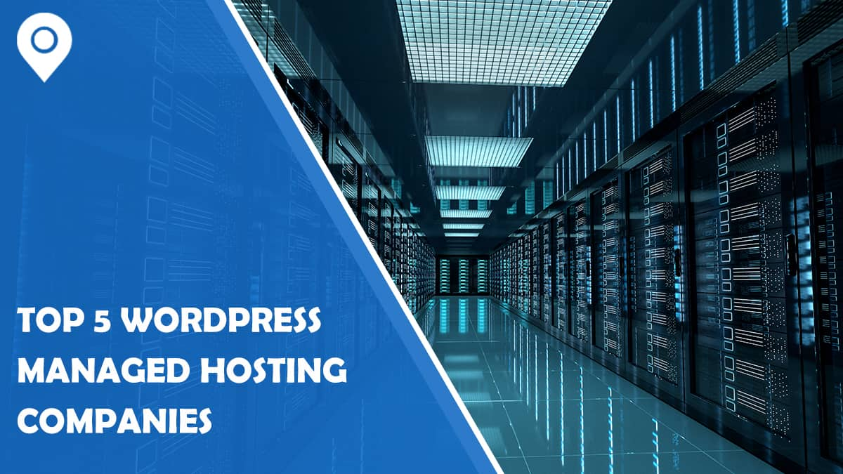 Top 5 WordPress Managed Hosting Companies