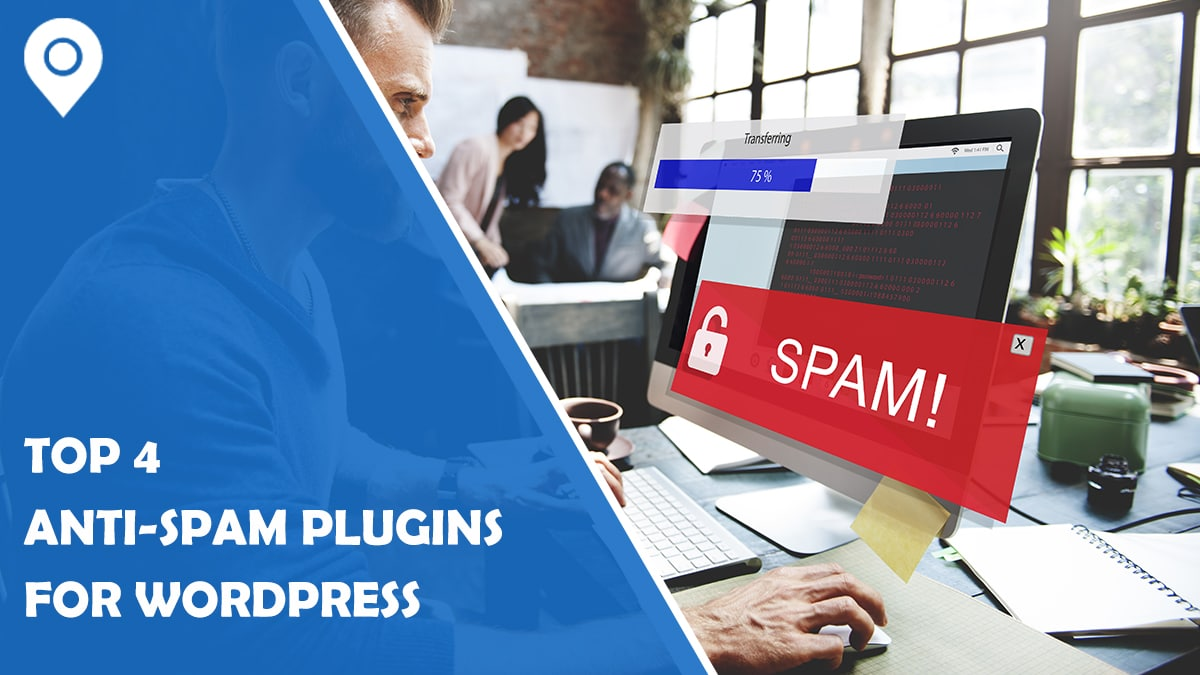 Top 4 Anti-Spam plugins for WordPress