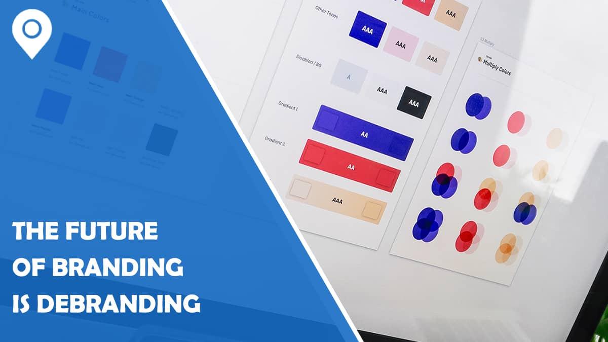 The Future of Branding is Debranding