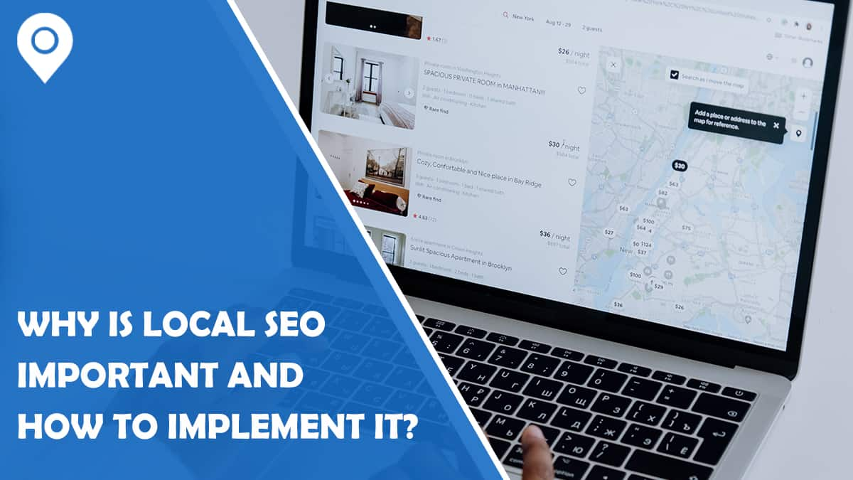 Why Is Local SEO Important and How to Implement It?