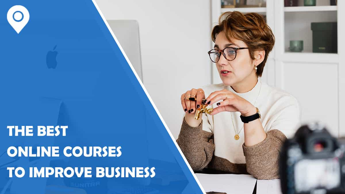 The Best Online Courses That Will Help You Improve Your Business