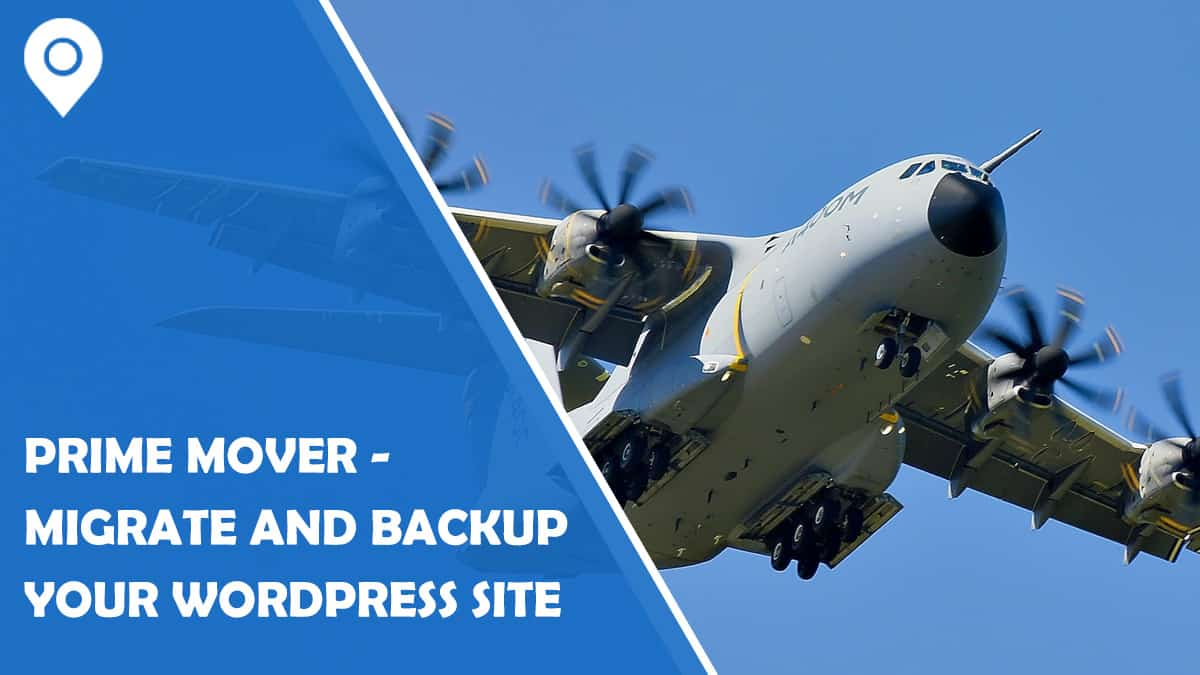 Prime Mover Review – Migrate and Backup your WordPress Site with Ease