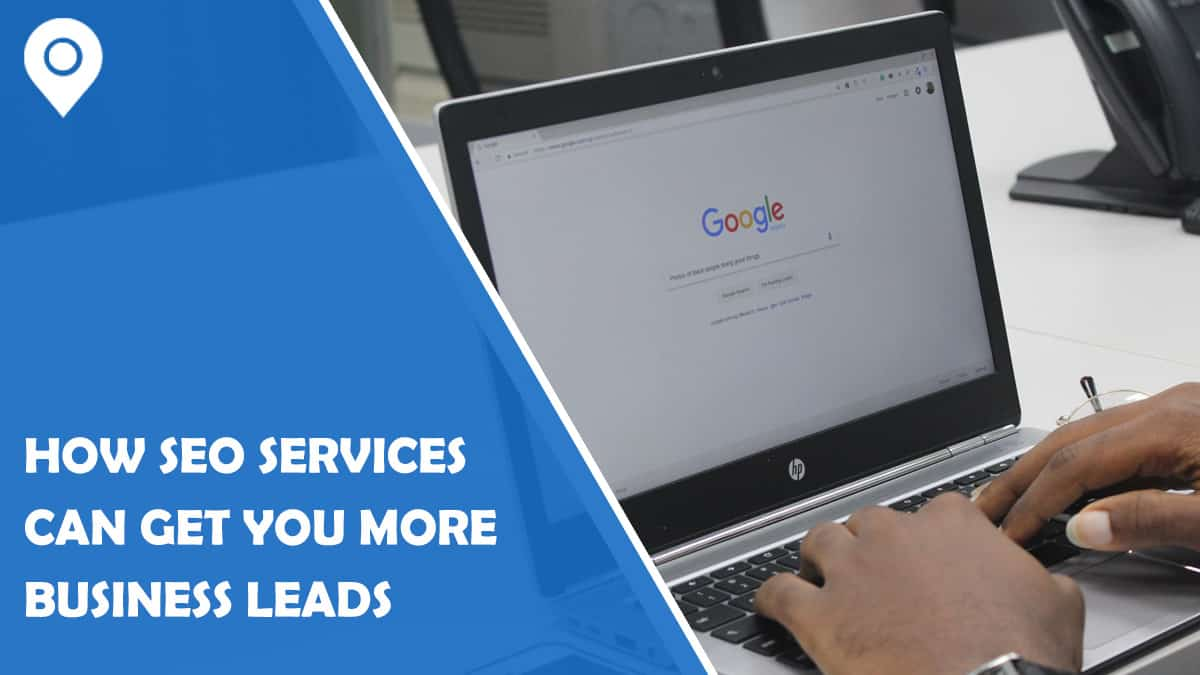Surefire Ways SEO Services Will Help Drive Maximum Business Leads