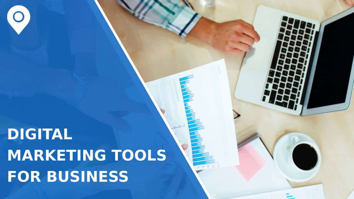 7 Digital Marketing Tools Every Business Needs