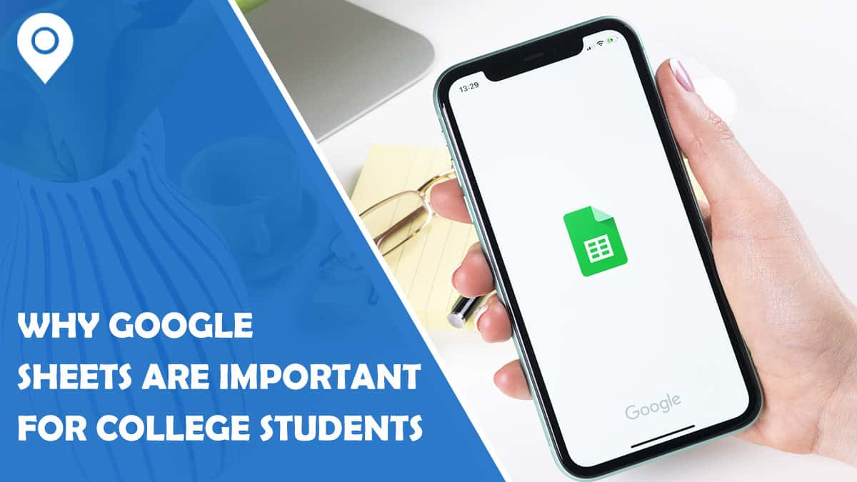 Why Google Sheets Are Important for College Students