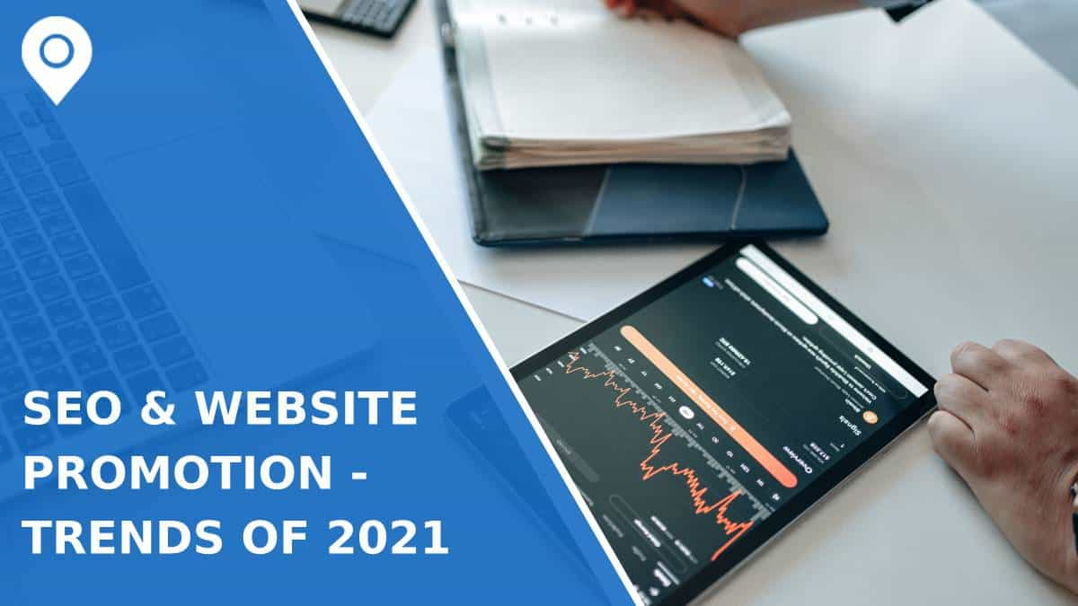 SEO and Website Promotion – Trends of 2021