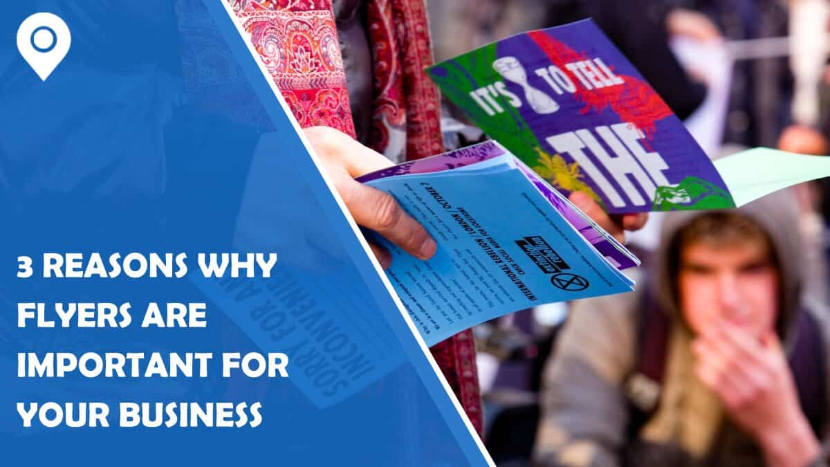 3 Reasons Why Flyers Are Important for Your Business