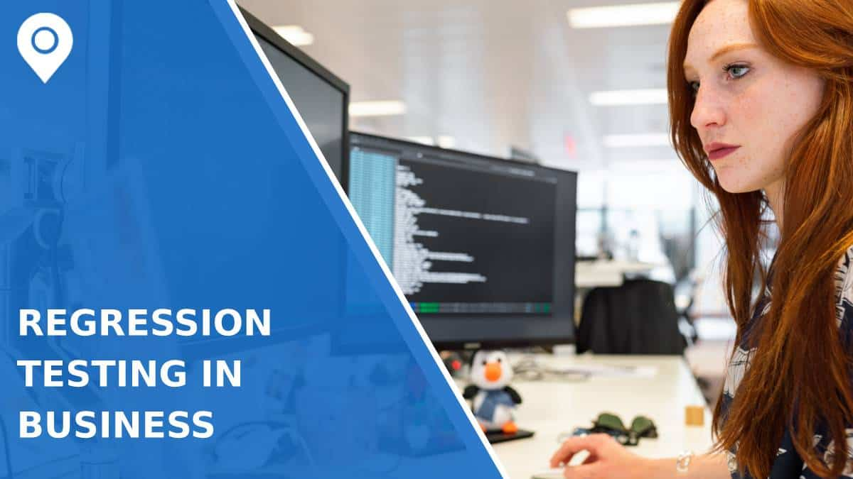 What Can Regression Testing Do for Your Business?