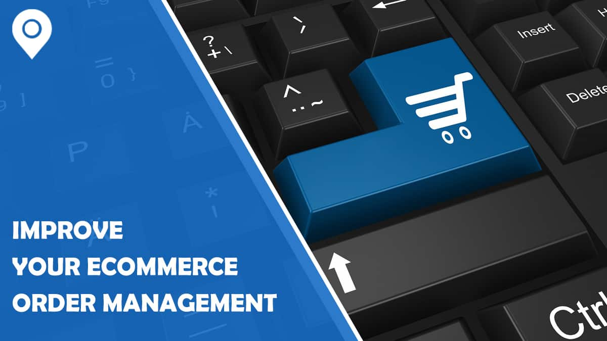 How to Improve Your eCommerce Order Management