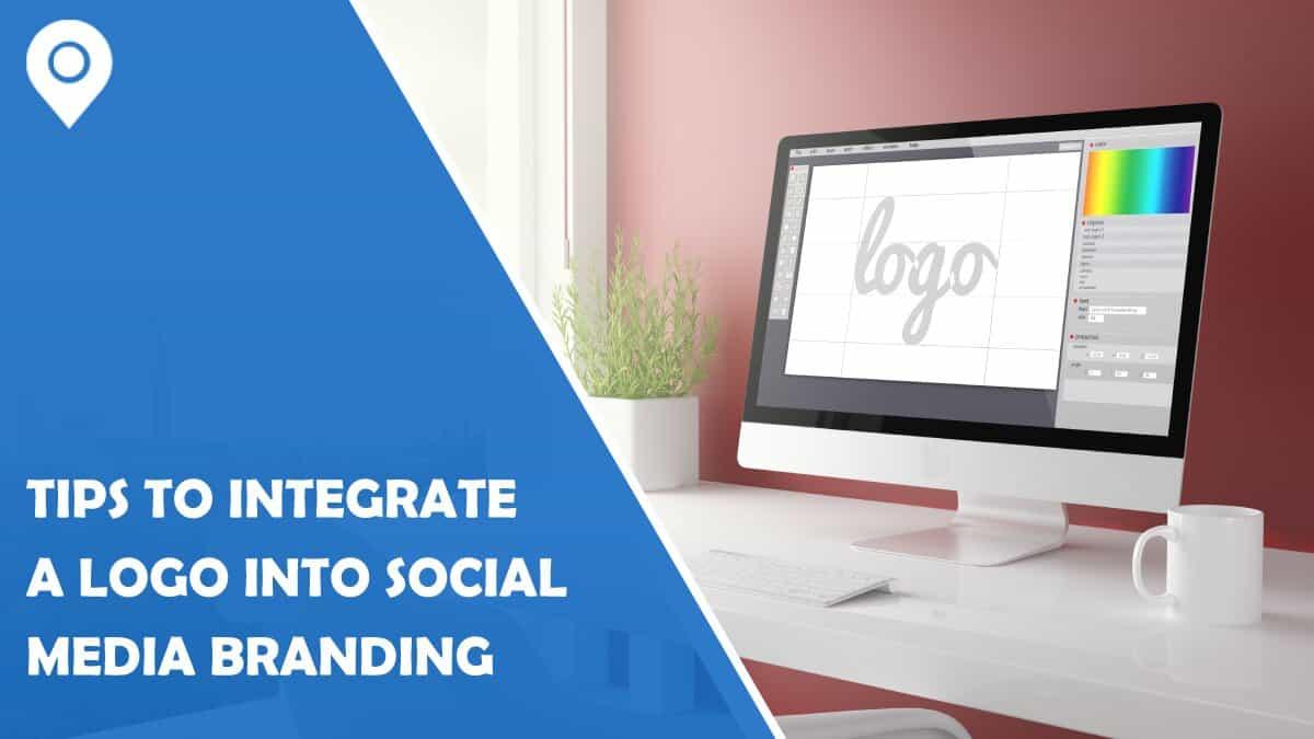 Tips to Integrate a Logo Into Your Social Media Branding