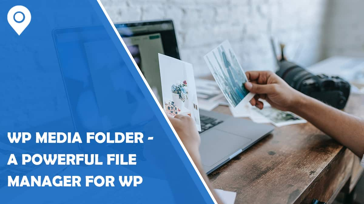 WP Media Folder – A Powerful File Manager for WordPress