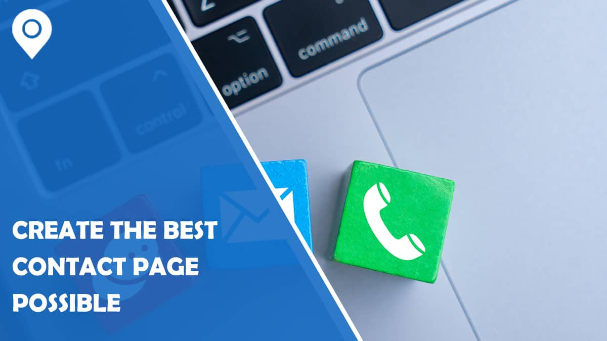 How to Create the Best Contact Page Possible