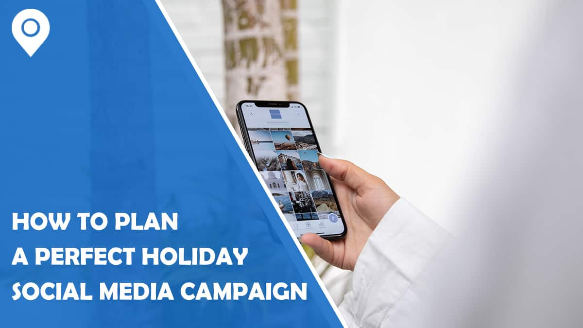 How to Plan a Perfect Holiday Social Media Campaign: 6 Tips That Will Help You Out