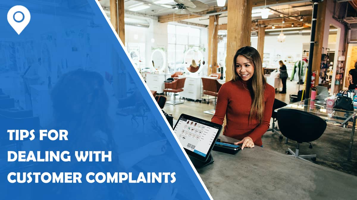 Tips for Dealing with Customer Complaints