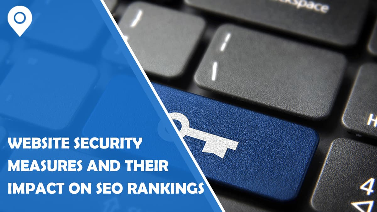 Website Security Measures and Their Impact on SEO Rankings